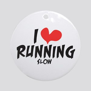 Funny I heart running slow Ornament (Round)