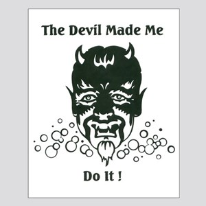 THE DEVIL MADE ME DO IT! Small Poster