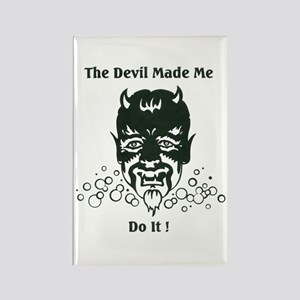 THE DEVIL MADE ME DO IT! Rectangle Magnet