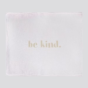 be kind. (words to live by) Throw Blanket