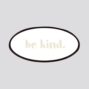 be kind. (words to live by) Patches