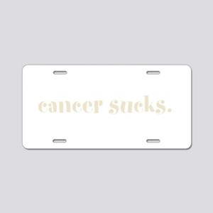 cancer sucks. (words to live Aluminum License Plat