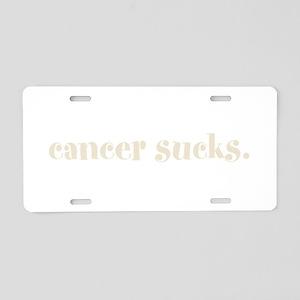 cancer sucks. (words to live Aluminum License Plat