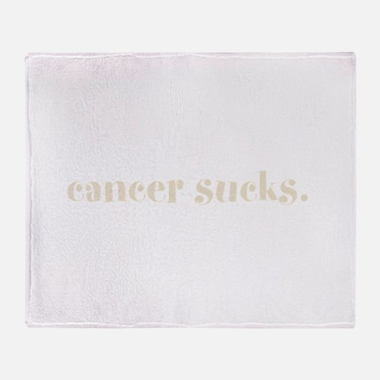 cancer sucks. (words to live Throw Blanket