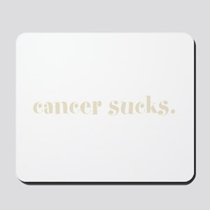 cancer sucks. (words to live Mousepad