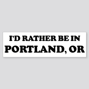 Rather be in Portland Bumper Sticker