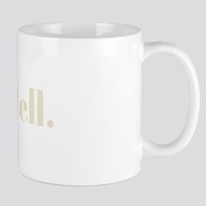 do tell. (words to live by) Mug