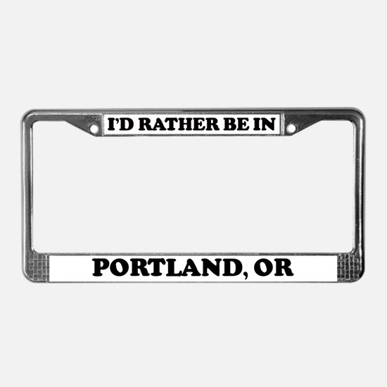 Rather be in Portland License Plate Frame