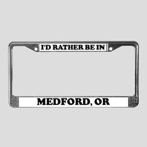 Rather be in Medford License Plate Frame
