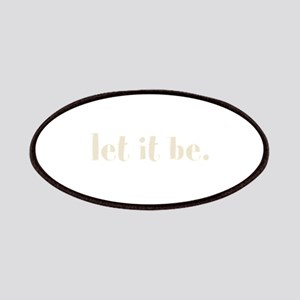 let it be. (Words To Live By) Patches