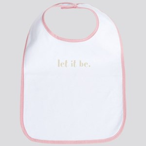 let it be. (Words To Live By) Bib