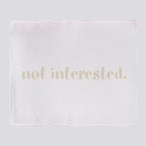 not interested. (Words To Liv Throw Blanket