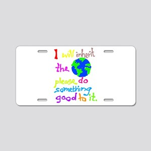 I will inherit the Earth plea Aluminum License Pla