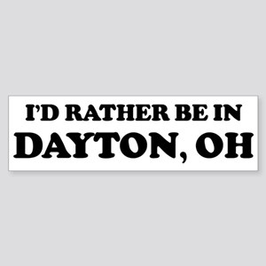 Rather be in Dayton Bumper Sticker