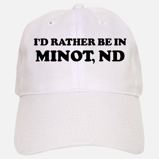 Rather be in Minot Baseball Baseball Cap