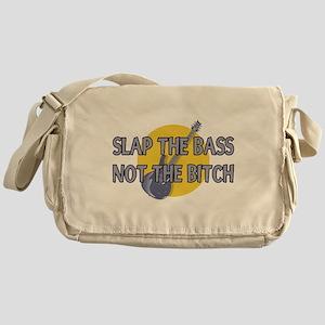 Slap The Bass Not The Bitch Messenger Bag