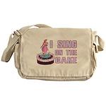 I Sing On The Cake Messenger Bag