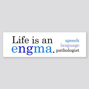Life is an engma CLR Bumper Sticker