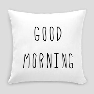 Good Morning Everyday Pillow