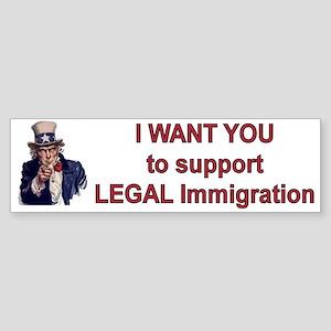 Support LEGAL Immigration Bumper Sticker