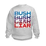 Bush...Liar Kids Sweatshirt