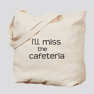 I'll miss the Cafeteria Tote Bag
