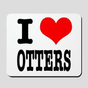 I Heart (Love) Otters Mousepad