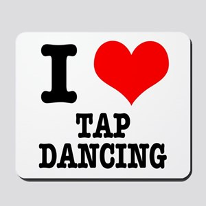 I Heart (Love) Tap Dancing Mousepad