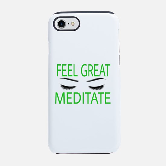 FEEL GREAT MEDITATE iPhone 7 Tough Case