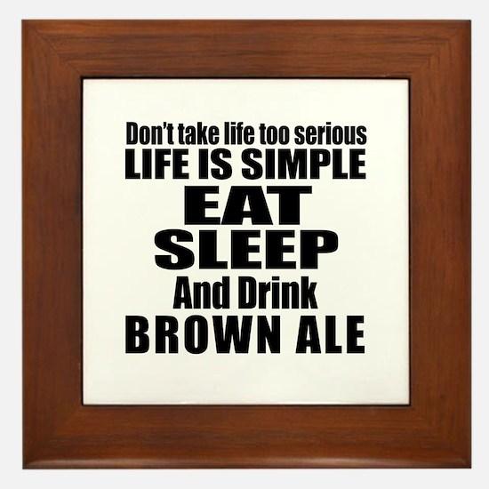 Eat Sleep And Brown Ale Framed Tile