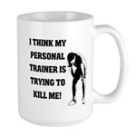 Think my personal trainer...m Large Mug