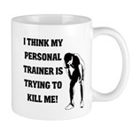 Think my personal trainer...m Mug