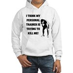 Think my personal trainer...m Hooded Sweatshirt