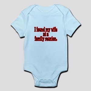 Found Wife at Family Reunion Infant Bodysuit