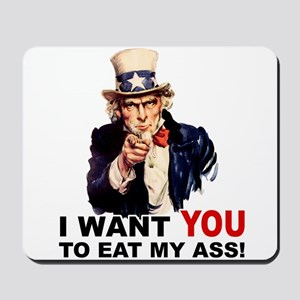 Want You to Eat My Ass Mousepad