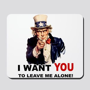 Want You To Leave Me Alone Mousepad