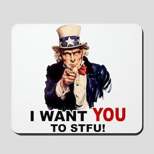 Want You To STFU Mousepad