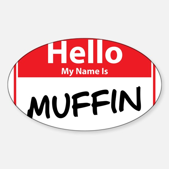 Hello My Name is Muffin Sticker (Oval)