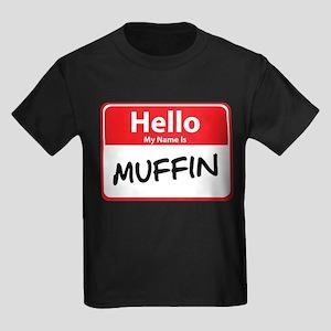 Hello My Name is Muffin Kids Dark T-Shirt