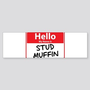Hello My Name is Stud Muffin Sticker (Bumper)