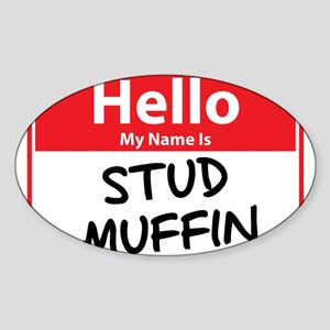 Hello My Name is Stud Muffin Sticker (Oval)