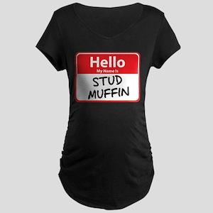 Hello My Name is Stud Muffin Maternity Dark T-Shir