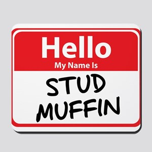 Hello My Name is Stud Muffin Mousepad