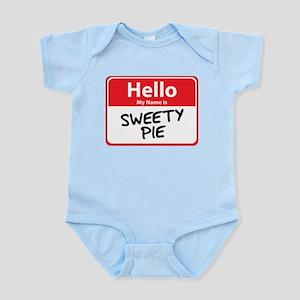 Hello My Name is Sweety Pie Infant Bodysuit