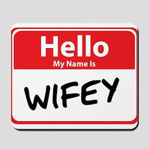 Hello My Name is Wifey Mousepad