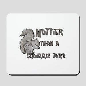 Nuttier Than a Squirrel Turd Mousepad