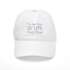 Best Things Baseball Cap