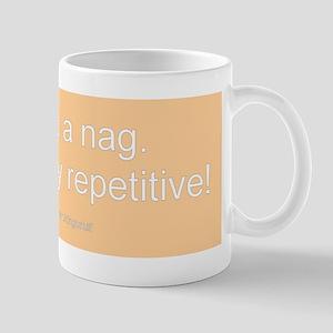 """Not a Nag"" Mug"
