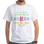 All Your Bratsche are Belong to Us White T-Shirt
