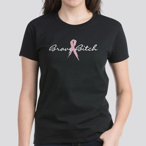 Brave Bitch Breast Cancer Awareness Women's Dark T